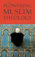 The Flowering of Muslim Theology
