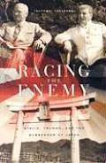 Racing the Enemy : Stalin, Truman, and the Surrender of Japan (06 Edition)
