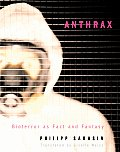 Anthrax: Bioterror as Fact and Fantasy