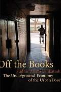 Off the Books: The Underground Economy of the Urban Poor Cover