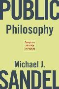 Public Philosophy Essays on Morality in Politics