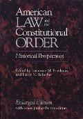 American Law and the Constitutional Order: Historical Perspectives, Enlarged Edition