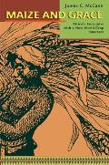 Maize and Grace: Africa's Encounter with a New World Crop, 1500-2000