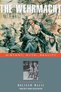 Wehrmacht History Myth Reality