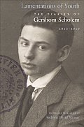 Lamentations of Youth The Diaries of Gershom Scholem 1913 1919