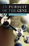 In Pursuit of the Gene From Darwin to DNA