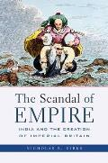 The Scandal of Empire: India and the Creation of Imperial Britain Cover