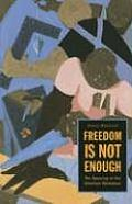 Freedom Is Not Enough The Opening of the American Workplace