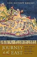 Journey to the East: The Jesuit Mission to China, 1579–1724