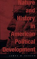 Nature and History in American Political Development: A Debate