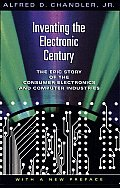 Inventing the Electronic Century: The Epic Story of the Consumer Electronics and Computer Industries, with a New Preface Cover