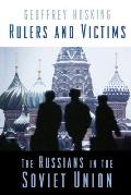 Rulers and Victims: The Russians in the Soviet Union Cover