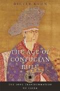 Age of Confucian Rule the Age of Confucian Rule The Song Transformation of China the Song Transformation of China