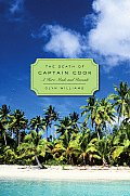 The Death of Captain Cook: A Hero Made and Unmade (Profiles in History)