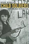Child Soldiers: From Violence to Protection Cover