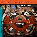Ancient American Art in Detail (Art in Detail)