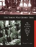 Tokyo War Crimes Trial: the Pursuit of Justice in the Wake of World War II (09 Edition)