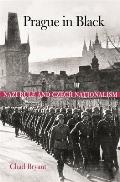 Prague in Black: Nazi Rule and Czech Nationalism