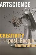 Artscience: Creativity in the Post-Google Generation Cover