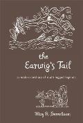 Earwigs Tail A Modern Bestiary Of Multi Legged Legends