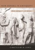 Revealing Antiquity #18: New Heroes in Antiquity: From Achilles to Antinoos