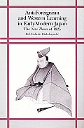Anti-Foreignism and Western Learning in Early Modern Japan: The New Theses of 1825 Cover