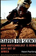 Starved for Science: How Biotechnology Is Being Kept out of Africa