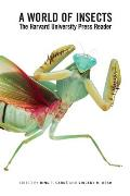 World of Insects The Harvard University Press Reader