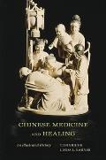 Chinese Medicine & Healing An Illustrated History