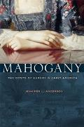 Mahogany: The Costs of Luxury in Early America Cover