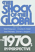Shock of the Global The 1970s In Perspective