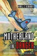 Motherland in Danger: Soviet Propaganda During World War II Cover