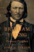 Brigham Young Pioneer Prophet