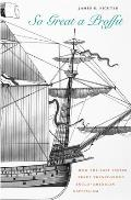 So Great a Proffit: How the East Indies Trade Transformed Anglo-American Capitalism