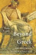 Beyond Greek: The Beginnings of Latin Literature