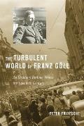 The Turbulent World of Franz Goll: An Ordinary Berliner Writes the Twentieth Century