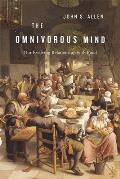 The Omnivorous Mind: Our Evolving Relationship with Food Cover
