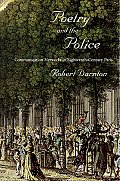 Poetry & the Police Communication Networks in Eighteenth Century Paris