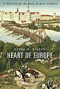 Heart of Europe A History of the Holy Roman Empire