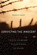 Convicting the Innocent: Where Criminal Prosecutions Go Wrong Cover