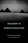 Religion in Human Evolution: From the Paleolithic to the Axial Age Cover