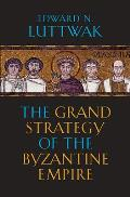 The Grand Strategy of the Byzantine Empire