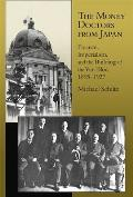 The Money Doctors from Japan: Finance, Imperialism, and the Building of the Yen Bloc, 1895-1937