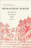 Reimagining Europe: Kievan Rus' in the Medieval World