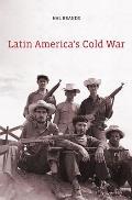 Latin Americas Cold War