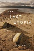 Last Utopia Human Rights in History