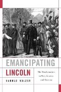 Emancipating Lincoln: The Proclamation in Text, Context, and Memory (Nathan I. Huggins Lectures) Cover