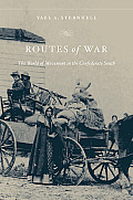 Routes of War: The World of Movement in the Confederate South