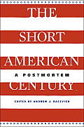 The Short American Century: A Postmortem Cover