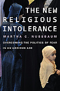 The New Religious Intolerance: Overcoming the Politics of Fear in an Anxious Age Cover
